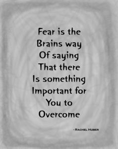 fear is the brains way...