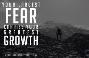fear, your largest...